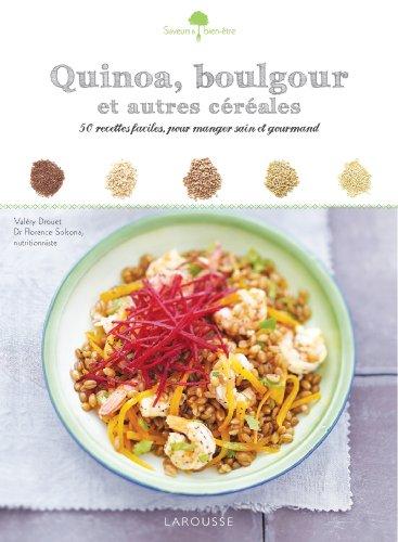 Quinoa, boulgour et autres céréales par Valéry Drouet