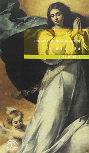 Museo de Bellas Artes de Sevilla : guía oficial
