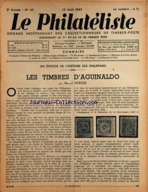 PHILATELISTE (LE) [No 45] du 15/08/1943 - PHIILPPINES / LES TIMBRES D'AGUINALDO PAR PERIER -UN ETAT FANTOME / LA REPUBLIQUE DE COUNANI -LES EMISSIONS D'AZERBAIDJAN -EXPOSITION DE LA POSTE AERIENNE