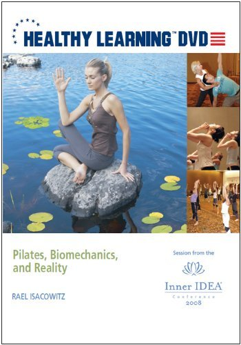 Pilates, Biomechanics, and Reality by Rael Isacowitz