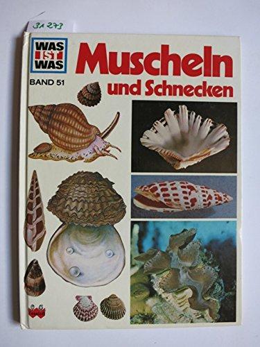 Muscheln und Schnecken - Ein Was ist Was Buch - Band 51