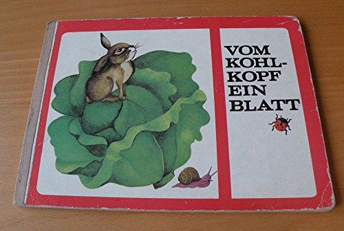 Vom Kohlkopf ein Blatt , Kinderbilderbuch , guter Zustand