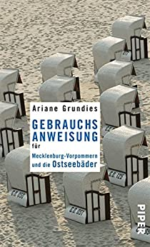 Gebrauchsanweisung für Mecklenburg-Vorpommern und die Ostseebäder (Piper Taschenbuch 95014) von [Grundies, Ariane]