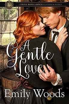 A Gentle Love (Triple Range Western Romance Book 1) (English Edition) di [Woods, Emily]