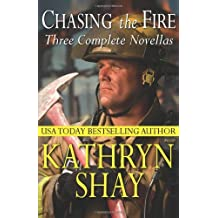 Chasing the Fire: Backdraft, Fully Involved, Flashover: 6 (Hidden Cove Series) by Kathryn Shay (30-Jul-2013) Paperback