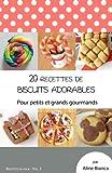 20 recettes de biscuits adorables: Pour petits et grands gourmands...