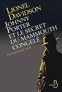 """Afficher """"Johnny Porter et le secret du mammouth congelé"""""""