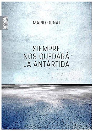 Siempre nos quedará la Antártida (Eclécticos) por Mario Ornat Ornat