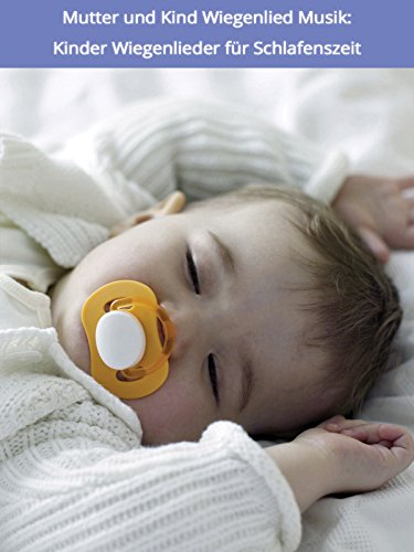 Mutter und Kind Wiegenlied Musik: Kinder Wiegenlieder für Schlafenszeit