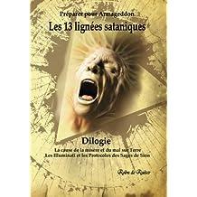 Les 13 lignées sataniques (Dilogie): La cause de la misere et du mal sur Terre -   Les Illuminati et les Protocoles des Sages de Sion