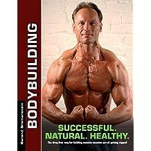Bodybuilding - Successful. Natural. Healthy. by Berend Breitenstein (2013-01-15)