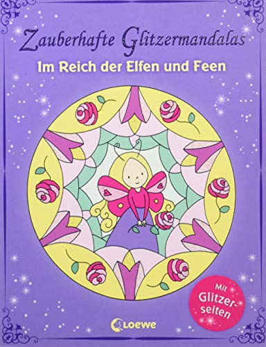 Zauberhafte Glitzermandalas: Im Reich der Elfen und Feen