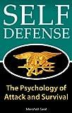 Image de Defensa Personal: La psicología de Attack y Supervivencia (cómo defenderse y sobrevivir en cualquier situación de peligro) (Psicología Defensa Per