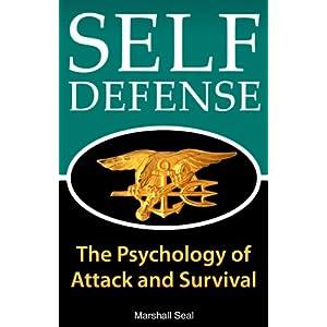Defensa Personal: La psicología de Attack y Supervivencia (cómo defenderse y sobrevivir en cualquier situación de peligro) (Psicología Defensa Per