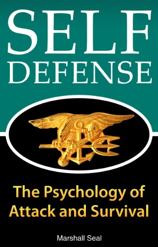 Defensa Personal: La psicología de Attack y Supervivencia (cómo defenderse y sobrevivir en cualquier situación de peligro) (Psicología Defensa Personal nº 1) por Marshall Seal