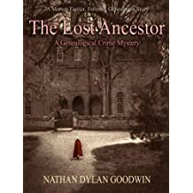 The Lost Ancestor: Volume 2 (The Forensic Genealogist)