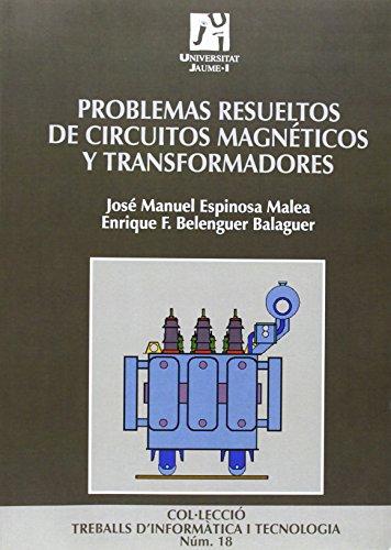 Problemas resueltos de circuitos magnéticos y transformadores (Treballs d'Informàtica i Tecnologia)