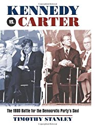 Kennedy vs. Carter: The 1980 Battle for the Democratic Party's Soul
