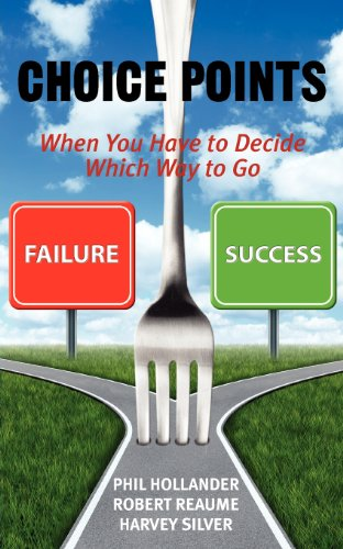 Choice Points: When You Have to Decide Which Way to Go por Phil Hollander