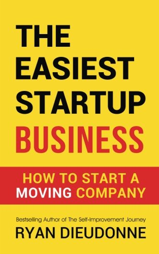 The Easiest Startup Business: How To Start A Moving Company