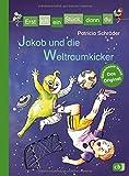 Erst ich ein Stück, dann du - Jakob und die Weltraumkicker (Erst ich ein Stück... Das Original, Band 36)