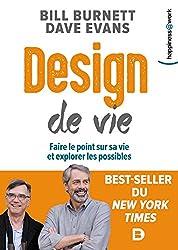 Design de vie : Faire le point sur sa vie et explorer les possibles (Happiness@Work) (French Edition)