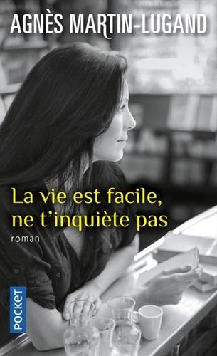 La vie est facile, ne t'inquiète pas par Agnès MARTIN-LUGAND