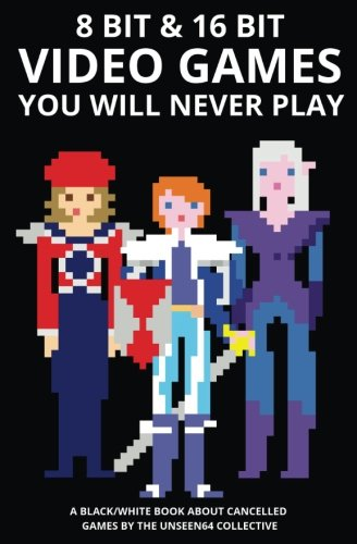 8 bit & 16 bit Video Games You Will Never Play: Volume 1 (Video Games You Will Never Play - Economic Edition) por Luca Taborelli