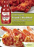 Cooking with Frank's RedHot Cayenne Pepper Sauce: Delicious Recipes That Bring the Heat