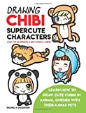 Drawing Chibi Supercute Characters Easy for Beginners & Kids (Manga / Anime): Learn How to Draw Cute Chibis in Animal Onesies with their Kawaii Pets: Volume 19 (Drawing for Kids)