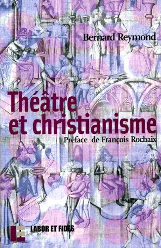 Théâtre et christianisme par Bernard Reymond