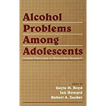 Alcohol Problems Among Adolescents: Current Directions in Prevention Research