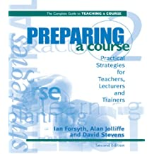 Preparing a Course (Complete Guide to Teaching a Course)