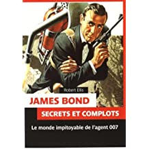 James Bond : Secrets et complots