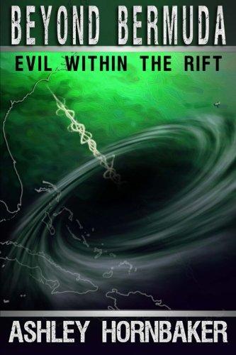 Beyond Bermuda: Evil Within the Rift: Volume 1