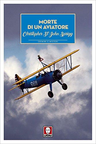 Morte di un aviatore di [Sprigg, Christopher St John]