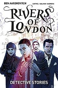 Rivers of London Volume 4: Detective Stories par Ben Aaronovitch