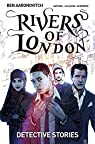 Rivers of London Volume 4: Detective Stories par Aaronovitch