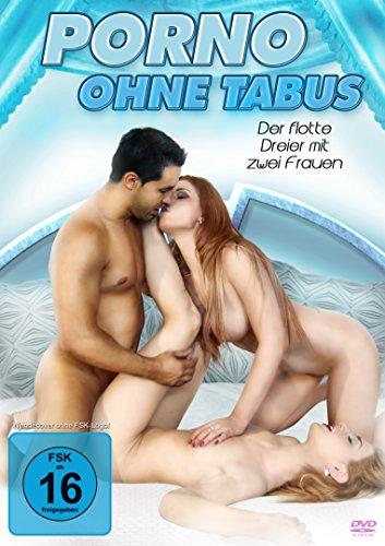 Porno ohne Tabus - Der flotte Dreier mit 2 Frauen
