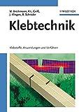 Klebtechnik: Klebstoffe, Anwendungen und Verfahren