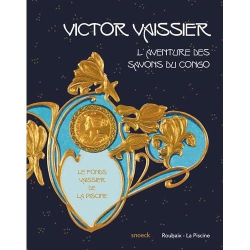 Victor Vaissier (1851-1923) et l'aventure des Savons du Congo : Le fonds Vaissier de La Piscine