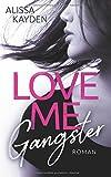'Love me, Gangster' von Alissa Kayden