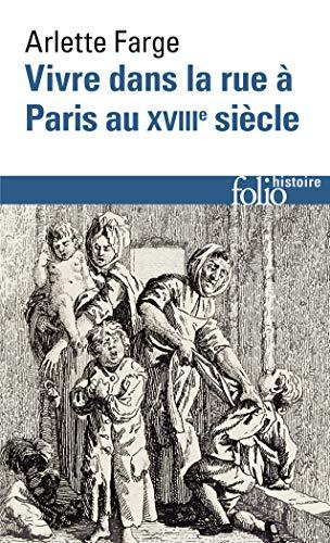 Vivre dans la rue à Paris au XVIIIe siècle par Arlette Farge