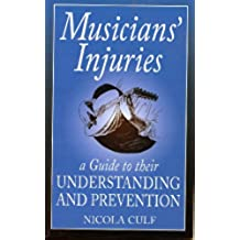 Musicians' Injuries: A Guide to Their Understanding and Prevention