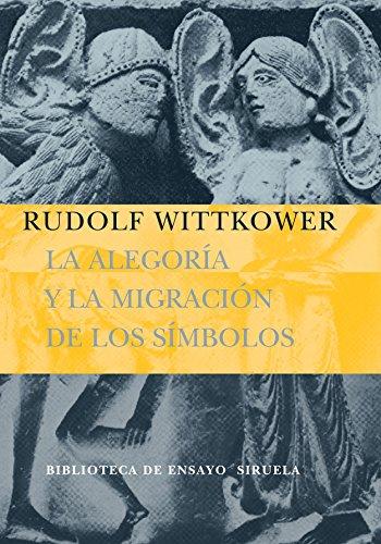La alegoría y la migración de los símbolos (Biblioteca de Ensayo / Serie mayor) por Rudolf Wittkower