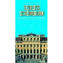 Schloss Schönbrunn: Die geheime Geschichte von Österreichs Kulturdenkmälern