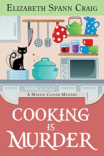 Cooking is Murder (A Myrtle Clover Cozy Mystery Book 11) (English Edition) (Spann Womens)