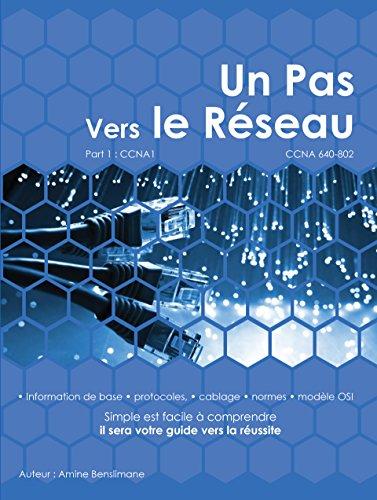 Un Pas Vers Le Réseau: CCNA 640-802 par Amine Benslimane