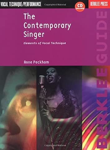 The Contemporary Singer: Elements of Vocal Technique [With] (Berklee Guide)