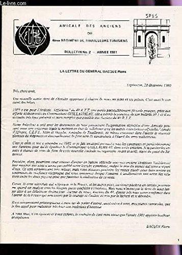 AMICALE DES ANCIENS DU 4e REGIMENT DE TIRAILLEURS TUNISIENS / BULLETIN N°2 - ANNEE 1981 / LETTRE DU GENERAL GANDOET PAUL / CHANSON DE LA COMPAGNIE DE CANONS / ADIEU AU GENERAL HENRI COUTHURES ETC...